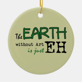 The Earth Without Art Christmas Ornament