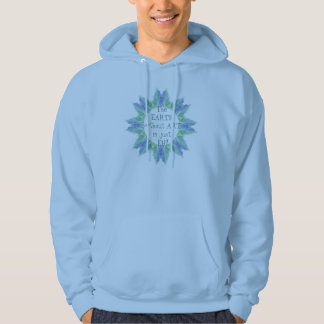 The Earth without Art is just EH! Quote Watercolor Hooded Pullovers