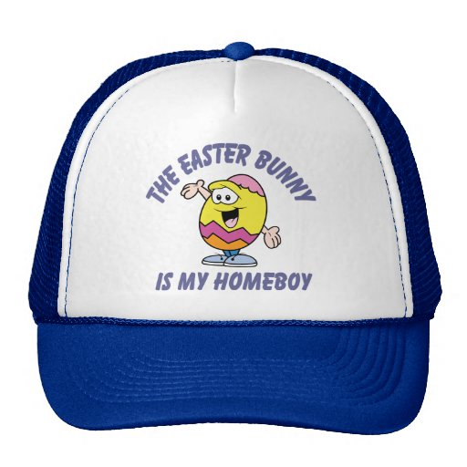 The Easter Bunny Is My Homeboy Trucker Hats