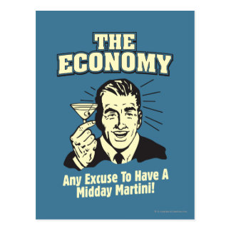 The Economy: Midday Martini Postcard