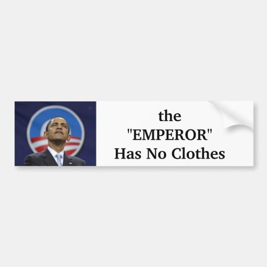 "the ""EMPEROR"" Has No Clothes Bumper Sticker"