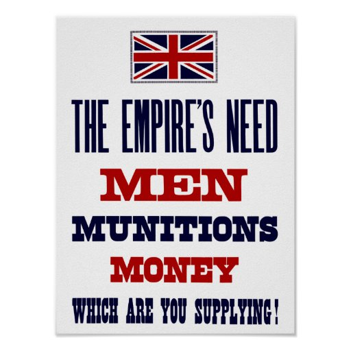 The Empire's Need ~ Men, Munitions and Money Poster