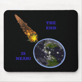 The End Is Near Mouse Pads