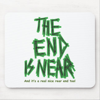 the End is Near Mousepads