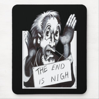 The End is Nigh Mouse Mat