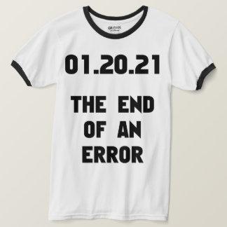 The End Of An Error Anti Trump T-Shirt
