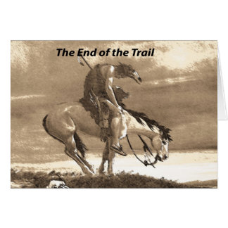 The End of the Trail Greeting Cards