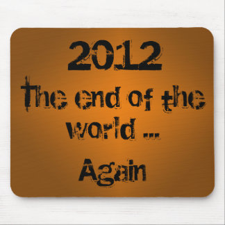 The end of the world... again Mousepad