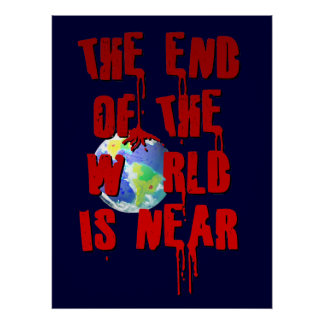 THE END OF THE WORLD IS NEAR POSTER
