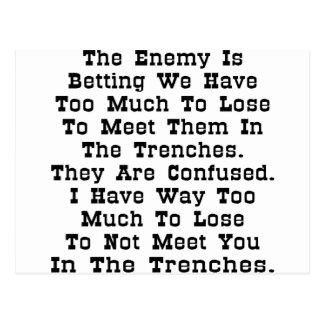 The Enemy Is Betting We Have Too Much To Lose Postcard