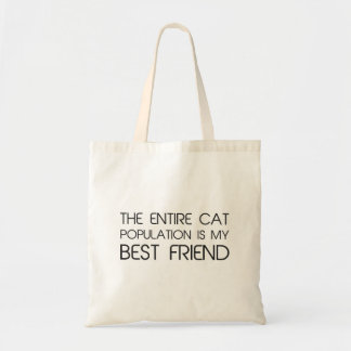 The Entire Cat Population Is My Best Friend Budget Tote Bag