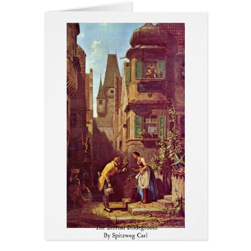 The Eternal Bridegroom By Spitzweg Carl Cards