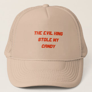 The evil king stole my candy trucker hat