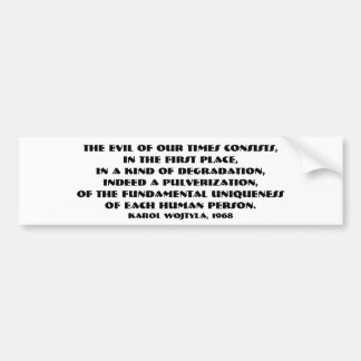 The evil of our times (JPII, 1968) Bumpersticker Bumper Sticker