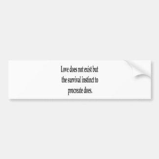 The Existence Of Love Bumper Sticker