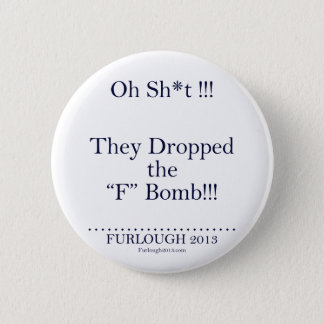 "The ""F"" Bomb 6 Cm Round Badge"