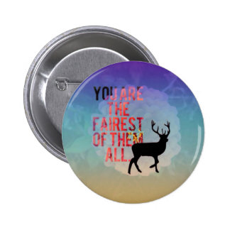 The Fairest Of Them All. 6 Cm Round Badge