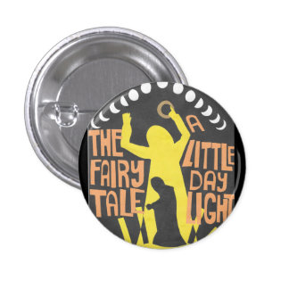 The Fairy Tale A Little Daylight Button