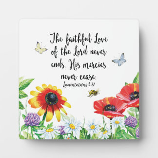 The Faithful Love of the Lord Never Ends Plaque
