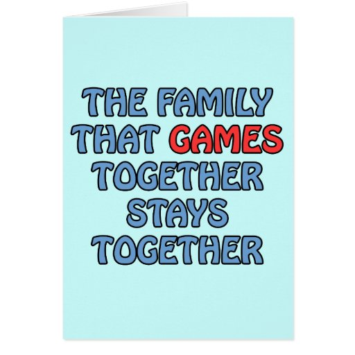 The Family That Games Together Card