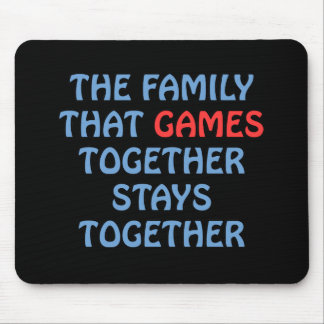 The Family That Games Together Mouse Pad