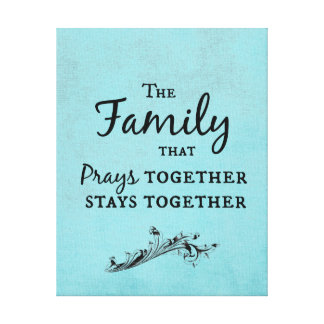 The family that prays together, stays together gallery wrapped canvas