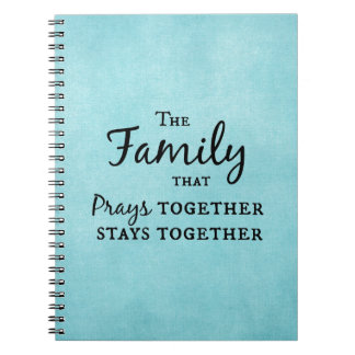 The family that prays together, stays together notebook