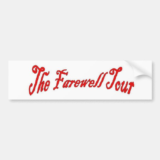The Farewell Tour Bumper Sticker