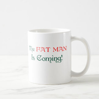 The FAT MAN Is Coming! Mugs