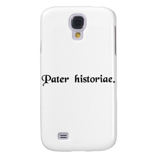 The father of history. samsung galaxy s4 cases