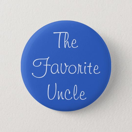 """The Favourite Uncle"" Pin"