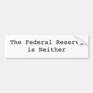 The Federal Reserve is Neither Car Bumper Sticker