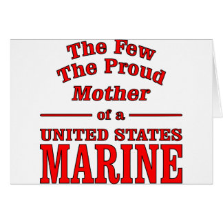 The Few The Proud Mother Of A United States Marine Card
