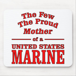 The Few The Proud Mother Of A United States Marine Mouse Pad