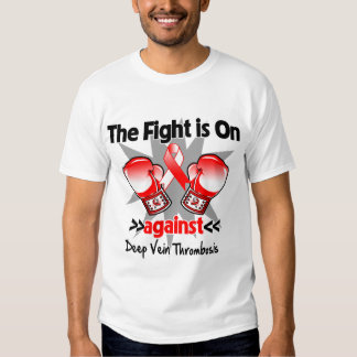 The Fight is On Against Deep Vein Thrombosis (DVT) Tshirts