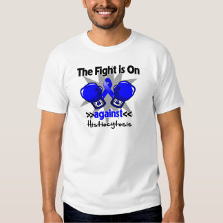 The Fight is On Against Histiocytosis Tshirts