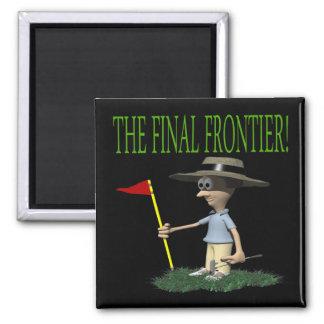 The Final Frontier Fridge Magnet