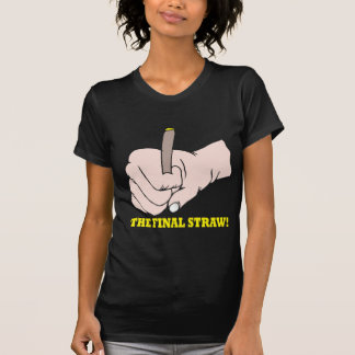 The Final Straw T Shirt
