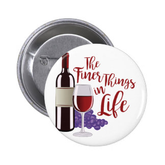 The Finer Things 6 Cm Round Badge