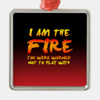 The Fire You Were Warned Not to Play With Christmas Ornament