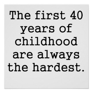 The First 40 Years Of Childhood Poster