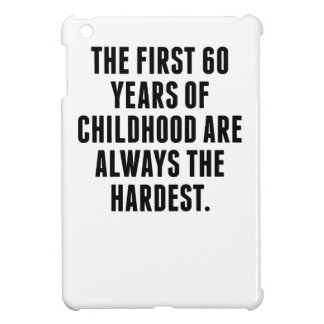 The First 60 Years Of Childhood iPad Mini Case