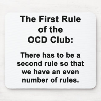 The First Rule of the OCD Club Mouse Mat