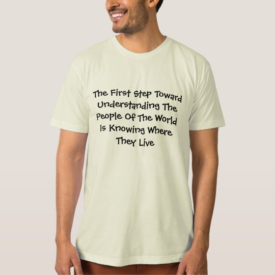 The First Step Towards Understanding The People T-Shirt