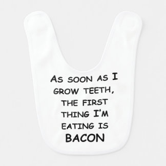 The First Thing I m Eating Is Bacon Baby Bib