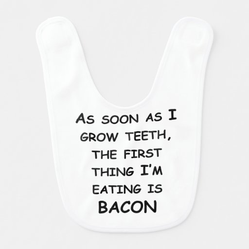 The First Thing I'm Eating Is Bacon Baby Bib