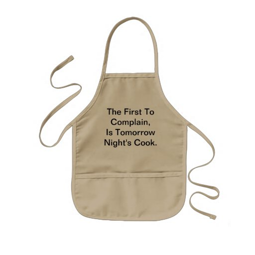The First To Complain, Is Tomorrow Night's Cook. Apron