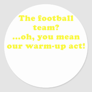 The Football Team Oh You Mean Our Warm Up Act Stickers