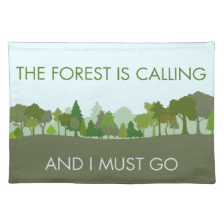 The Forest Is Calling and I Must Go Placemat