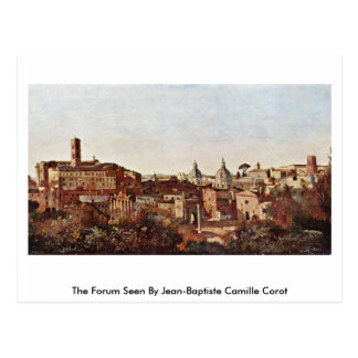 The Forum Seen By Jean-Baptiste Camille Corot Post Cards